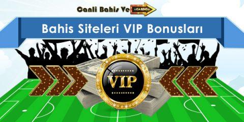 bahis siteleri vip bonusları